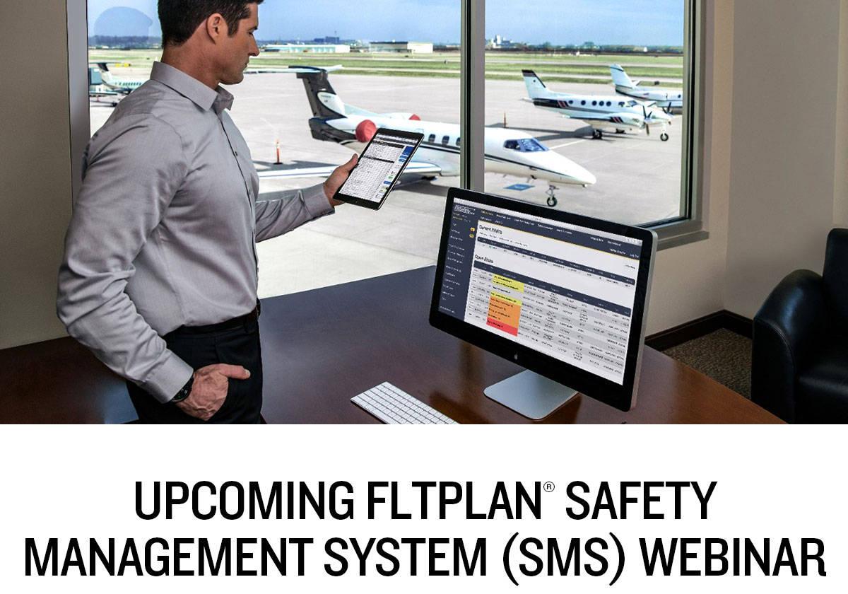 UPCOMING FLTPLAN® SAFETY MANAGEMENT SYSTEM (SMS) WEBINAR
